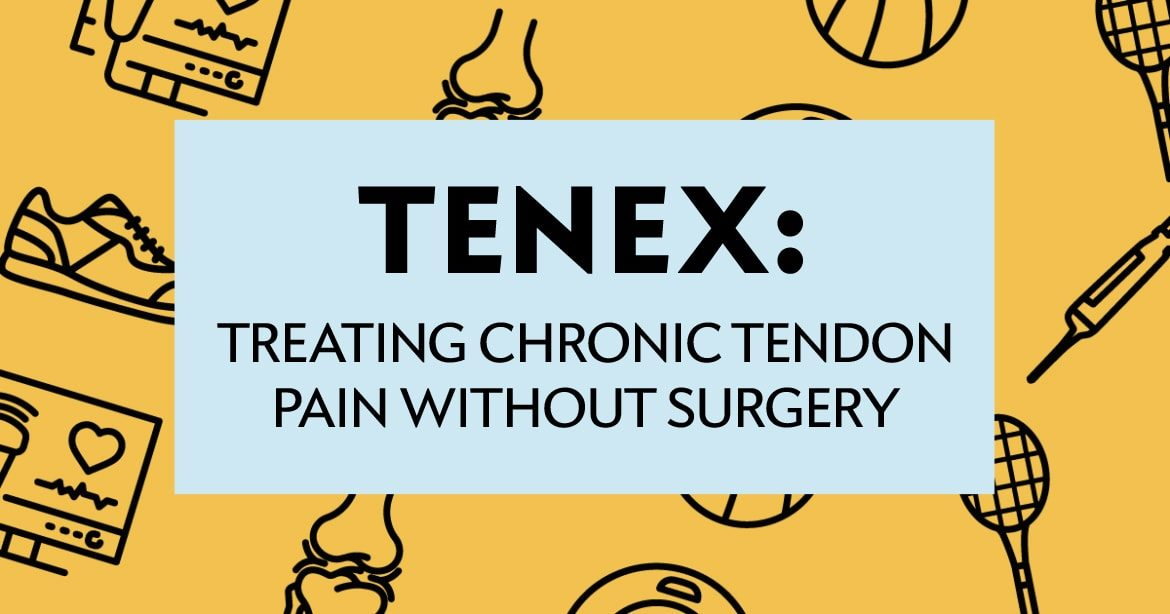 Tenex: Treating Chronic Tendon Pain Without Surgery